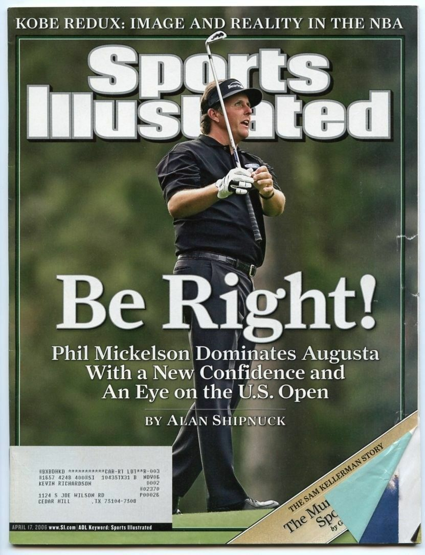 SI: Sports Illustrated April 17, 2006 Be Right!: Phil Mickelson, Augusta, GOOD