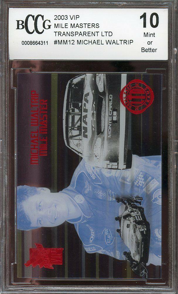 2003 vip mile masters transparent ltd #mm12 MICHAEL WALTRIP nascar BGS BCCG 10