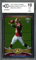 2012 topps chrome #200a ROBERT GRIFFIN washington redskins rookie BGS BCCG 10